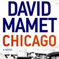 David Mamet's <i>Chicago</i>.