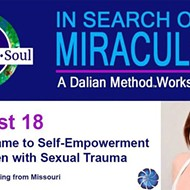 In Search of the Miraculous-A Dalian Method Workshop Series From Shame to Self-Empowerment: ​Healing for Women with Sexual Trauma