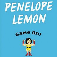 Inman Major's<i> Penelope Lemon: Game On!</i>