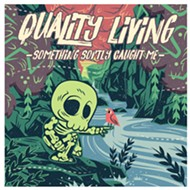 Quarantined with Quality Living's <i>Something Softly Caught Me</i>