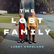 Reunion: Libby Copeland's <i>The Lost Family </i>