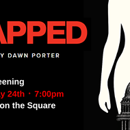 Lady Parts Justice to Screen <i>Trapped</i>