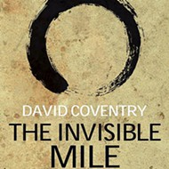 David Coventry's <i>The Invisible Mile</i>