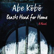 Kobo Abe's <i>Beasts Head for Home.</i>