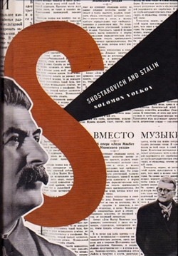 """Shostakovich and Stalin,"" by Solomon Volkov ( Knopf, 2004), details the composer's troubled relations with authoritarian state power."