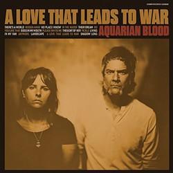 music_aquarian_blood_-_love_leads_to_war_lp.jpg