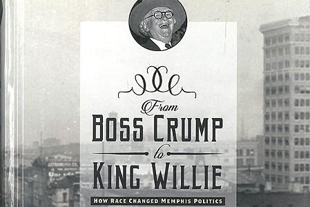 Otis Sanford's From <i>Boss Crump to King Willie.</i>