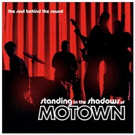 <i><b>Standing in the Shadows of Motown</b></i>