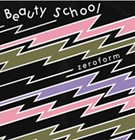 "School's in Session: Beauty School's ""Zeroform"""