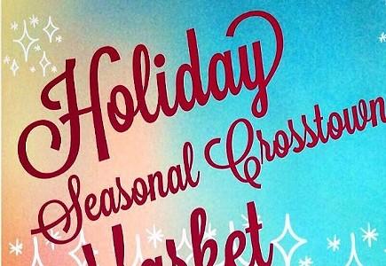 Holiday Seasonal Crosstown Markets