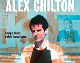 Previously Unreleased Tracks By Alex Chilton: Songs from Robin Hood Lane