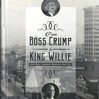 Otis Sanford's From Boss Crump to King Willie.