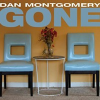 """Dan Montgomery Gets Real, Real """"Gone."""""""