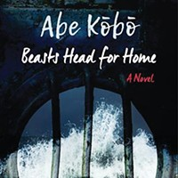 Kobo Abe's Beasts Head for Home.