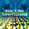 Rick and Roy Release Superfluidity (2)