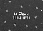 12 Days at Ghost River