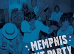 Freaky Roots: <i>Memphis Rent Party</i> Reveals Hidden Charms