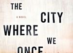 Eric Barnes' <i>The City Where We Once Lived</i>.