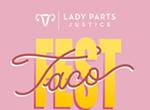Lady Parts Justice Taco Fest