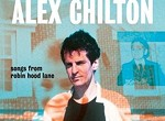 Previously Unreleased Tracks By Alex Chilton: <i>Songs from Robin Hood Lane</i>