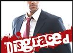 <i>Disgraced</i>