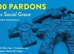 """""""1,000 Pardons: Art as Social Grace"""""""