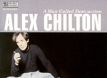 Song Premiere: Reissue of Alex Chilton's <i>A Man Called Destruction</i>