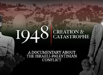 <i><b>1948: Creation & Catastrophe</b></i>