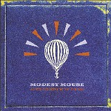 We Were Dead Before the Ship Even Sank - Modest Mouse - (Epic)
