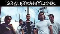 12 Gauge & Nylons