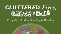 Cluttered Lives, Empty Souls: Compulsive Stealing, Spending & Hoarding