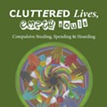 Cluttered Lives, Empty Souls: Compulsive Stealing, Spending & Hoarding