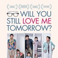 Film review: Will You Still Love Me Tomorrow?