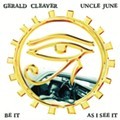 Gerald Cleaver: Uncle June - <i>Be It as I See It</i>