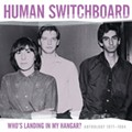 Human Switchboard - Who's Landing in My Hangar?: Anthology, 1977-1984 (Bar/None)