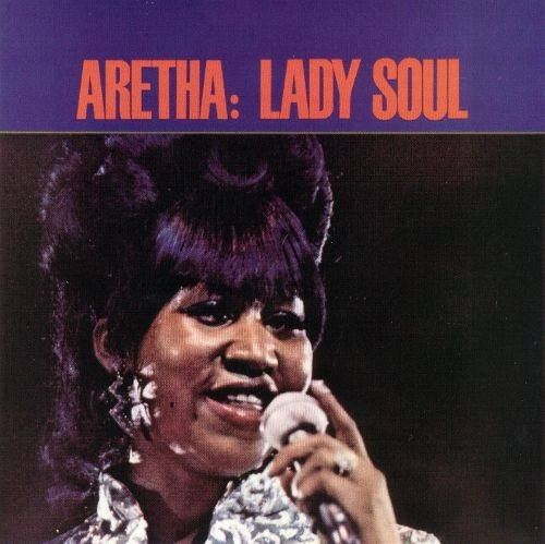 "On January 22, 1968, Aretha Franklin released ""Lady Soul."" - PHOTO COURTESY OF ALL MUSIC."