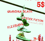 Grandma Death, Lipstick Fiction, Fizzbang