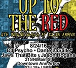Up To The Red: DJ Psycho, Dante LaSalle, Jaws That Bite, Jason Hogans
