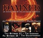 DAMNED IX - An Exhibition of Enlightened Darkness & Formal Masquerade Ball