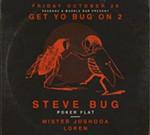 Paxahau and Marble Bar present: Get Your Bug On 2 w/ Steve Bug