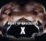Night of Knockouts X