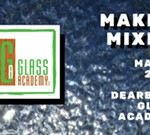 March Maker Mixer - Glass Academy