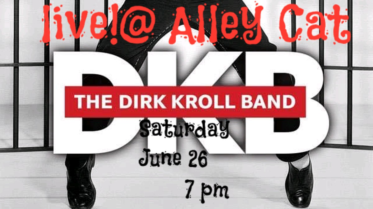 THE DIRK KROLL BAND Live! @ Alley Cat
