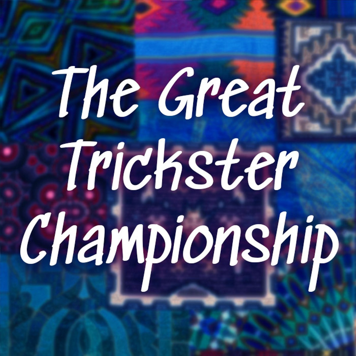 The Great Trickster Championship