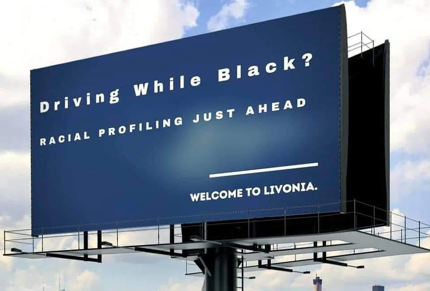 Billboard in Redford Township calls out racial profiling by Livonia police. - LIVONIA CITIZENS CARING ABOUT BLACK LIVES