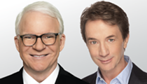 Steve Martin and Martin Short will be here in May to make you laugh your ass off