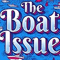 Welcome to our first-ever Boat Issue