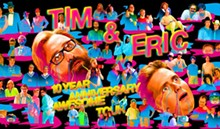 tim-and-eric-awesome-show-10-year-anniversary-tickets_08-01-.jpg