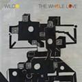 Wilco - The Whole Love (Anti)