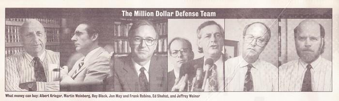 The million-dollar defense team: Albert Krieger, Martin Weinberg, Roy Black, John May and Frank Rubino, Ed Shohat, and Jeffrey Weiner - MIAMI NEW TIMES PHOTO